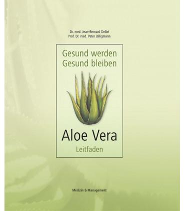 Gesund werden - gesund bleiben: Aloe-Vera-Leitfaden